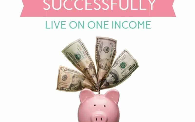 How to Live on One Income | 5 Steps to Make it Work