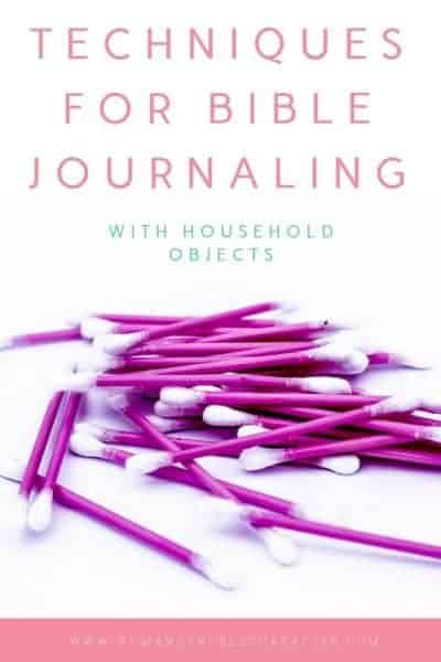 Techniques for Bible journaling with household objects Q-tips