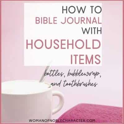 Bible journaling with bottles, bubblewrap and toothbrushes