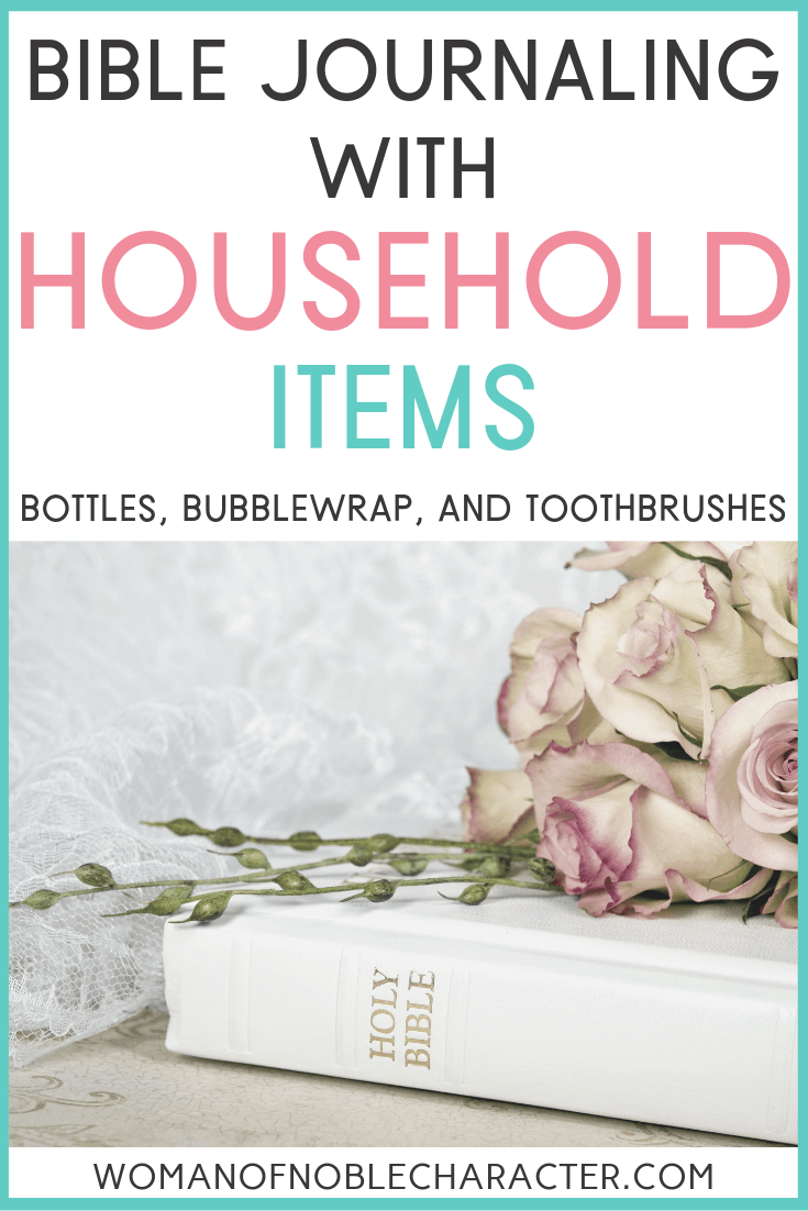 Bible journaling with household items: bottles, bubblewrap and toothbrushes