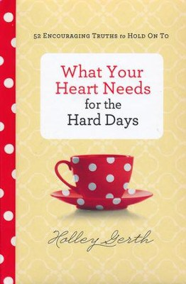 What Your Heart Needs Women's Devotional