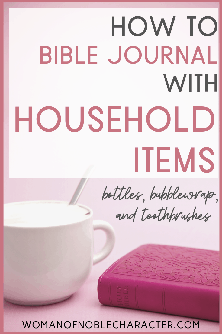 Bible journaling with household items bottles, bubblewrap and toothbrushes