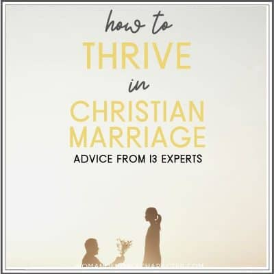 how to thrive in a Christian marriage advice from 13 experts