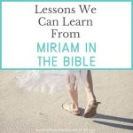 9 Significant Lessons We Can Learn Miriam In The Bible