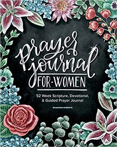 Prayer Journal for Women: 52 Week Scripture, Devotional & Guided Prayer Journal by Shannon Roberts