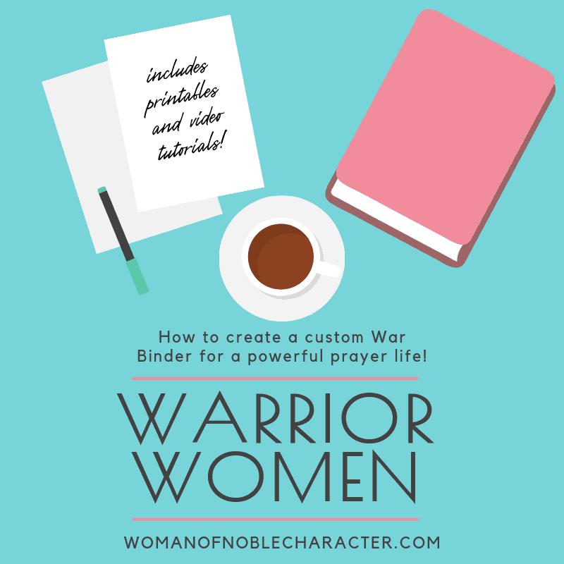 Warrior Women: Creating a Custom War Binder for a Powerful Prayer Life; war binder course, war binder printables