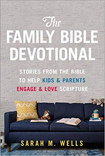 The Family Bible Devotional: Stories from the Bible to Help Kids and Parents Engage and Love Scripture