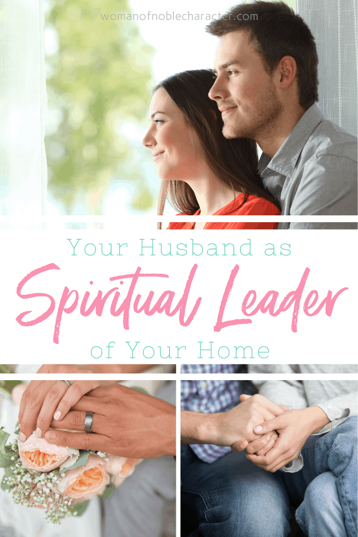 Your Husband as Spiritual Leader of Your Home - a collage of married couples and holding hands