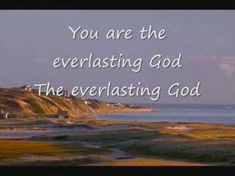 Everlasting God - Chris Tomlin (Written by Brenton Brown and Ken Riley)