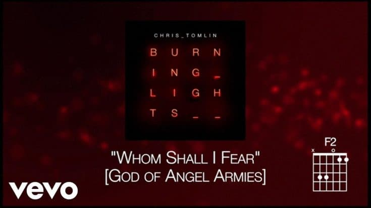 Chris Tomlin - Whom Shall I Fear [God of Angel Armies] [Lyrics] (Written by Chris Tomlin, Ed Cash, Scott Cash)
