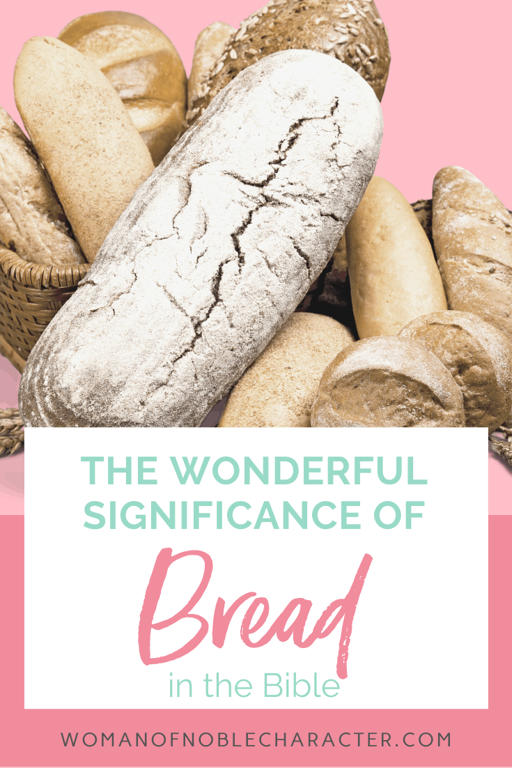 An image of various bread and a text overlay that reads The Significance of Bread in the Bible