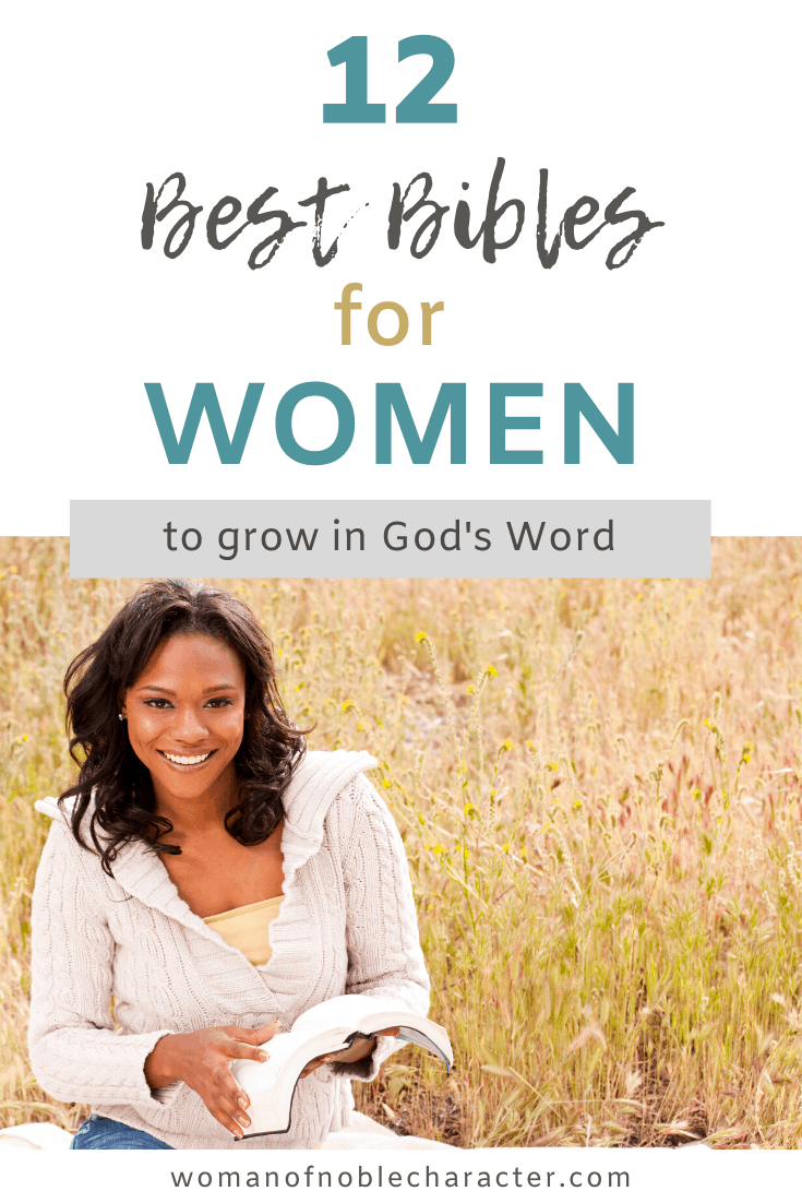 An image of a woman sitting in a wheat field holding a Bible with a text overlay that reads '12 Best Bibles for Women to Grow in God's Word