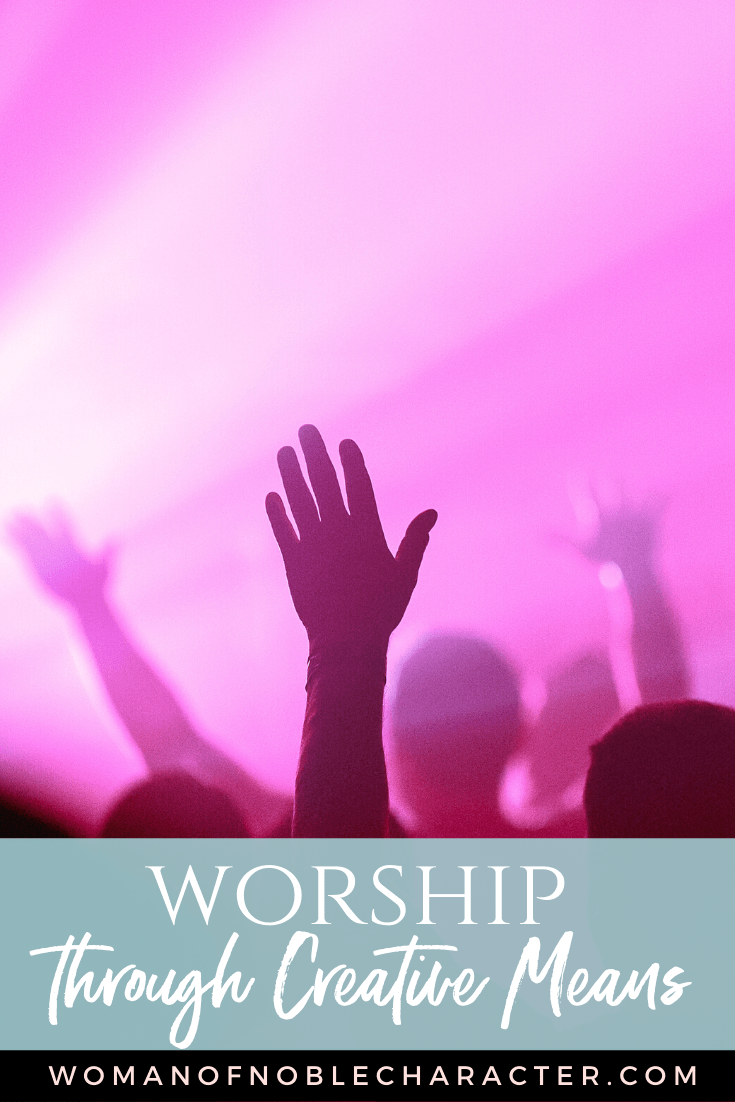 Hands raised in worship at a concert and a text overlay that reads Worship Through Creative Means
